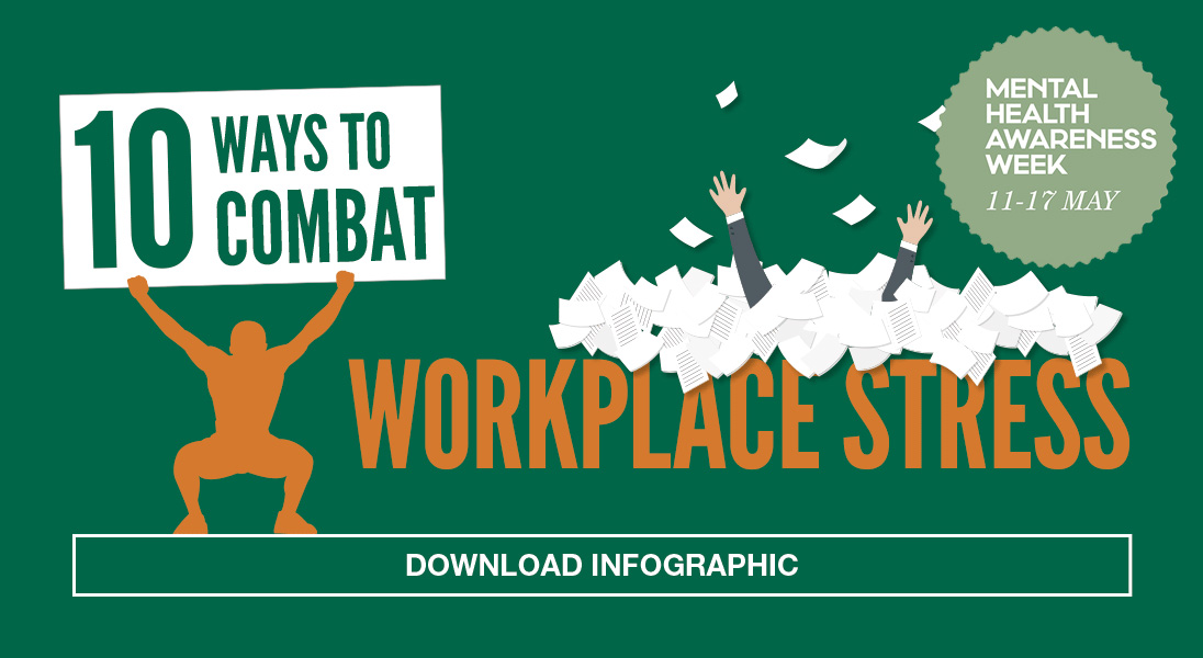 10 ways to combat workplace stress