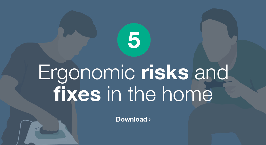 5 ergonomic risks and fixes in the home