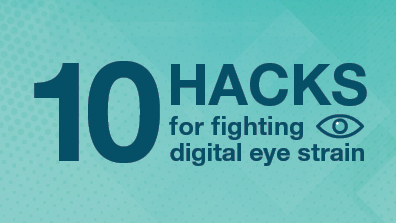 Infographic: 10 hacks for fighting digital eyestrain