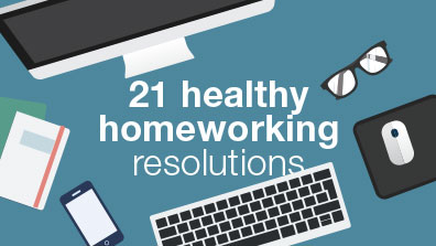 21 healthy homeworking resolutions for 2021