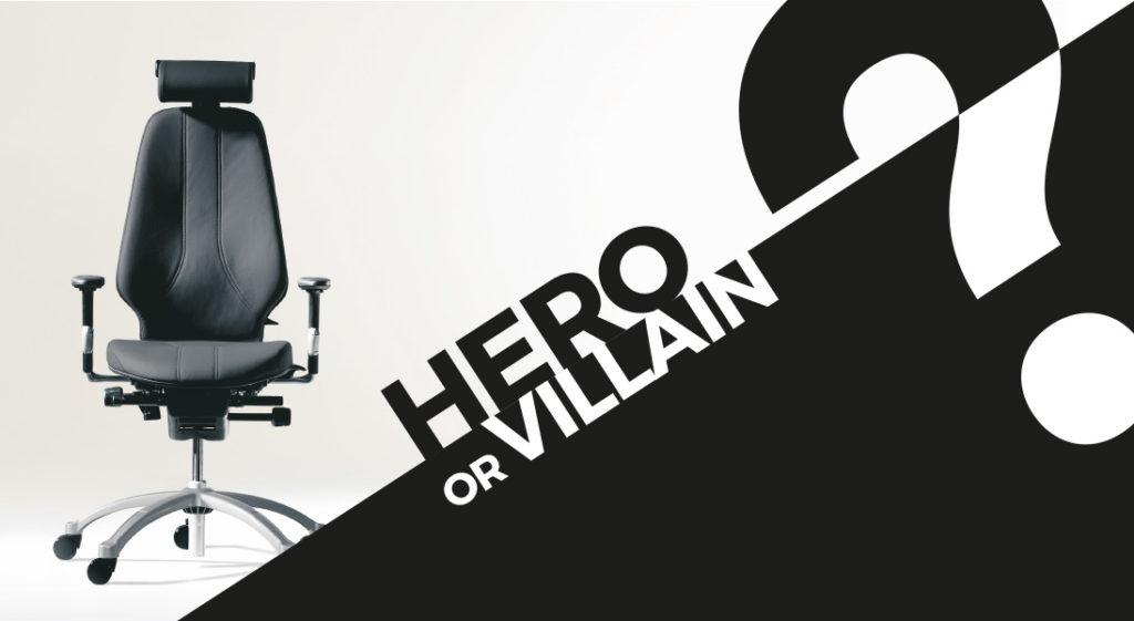 Office chair: hero or villain?